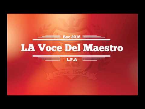 Piste 2 : LPA 3ONSOUREYA -La VOCE DEL MAESTRO- LPA BAC'16