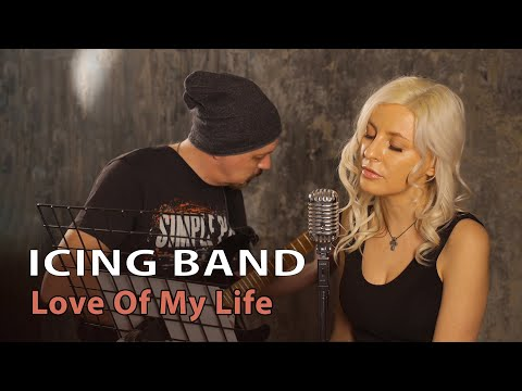 ICING BAND - Love Of My Life (Queen Female Cover)