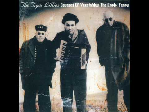 The Tiger Lillies - Born To Fail
