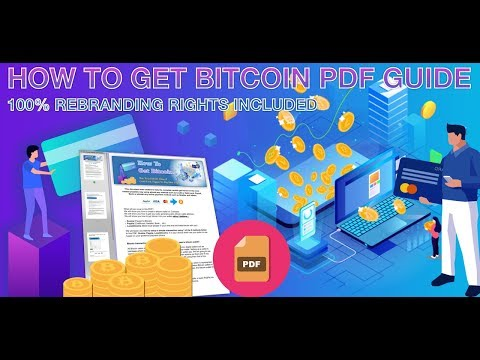 How To Get Bitcoin - Rebrandable Free Pdf Guide