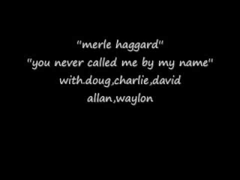 merle haggard-you never called me by my name