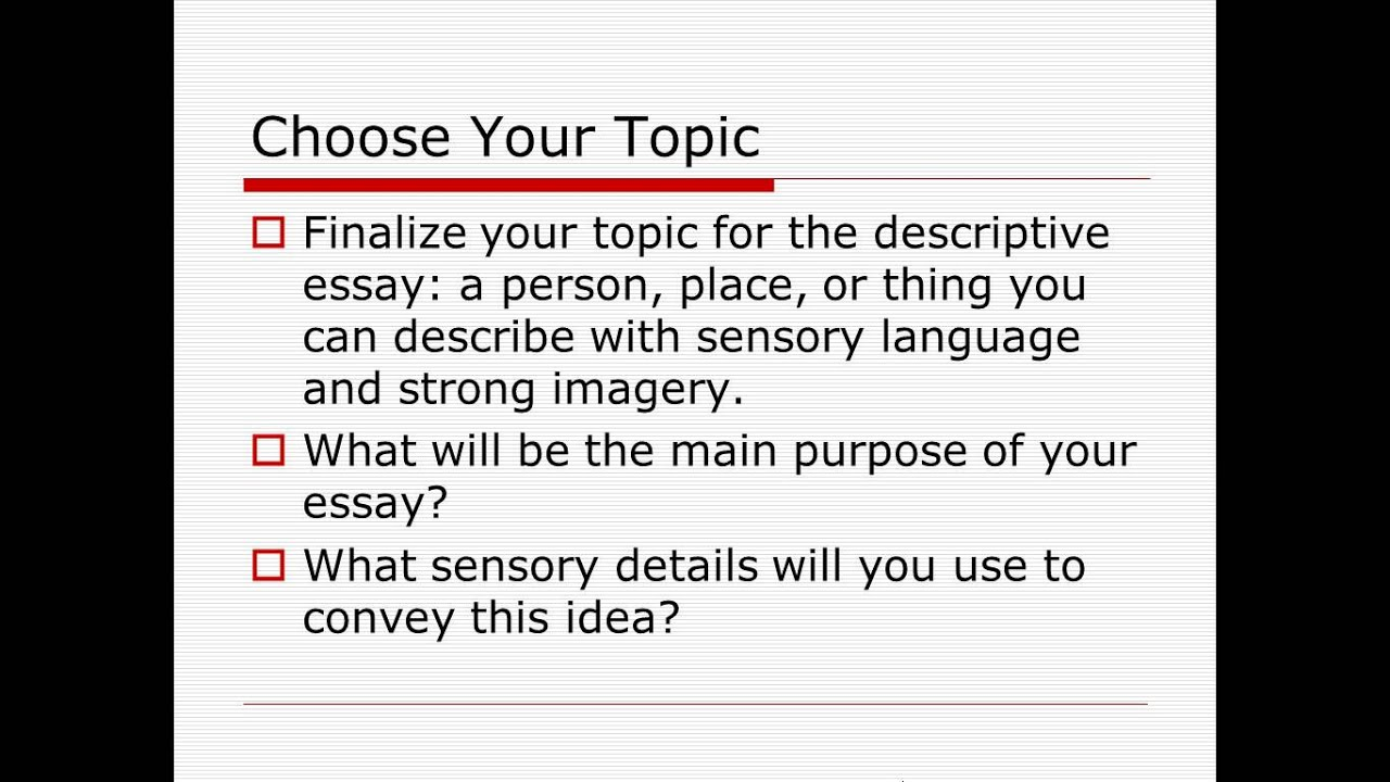 choosing a topic for a descriptive essay  choosing a topic for a descriptive essay
