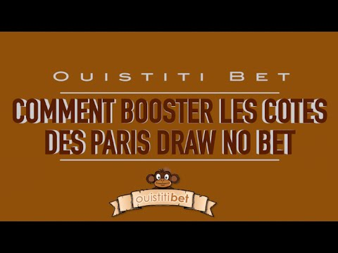 🐵 Comment booster les cotes des paris DRAW NO BET 🐵