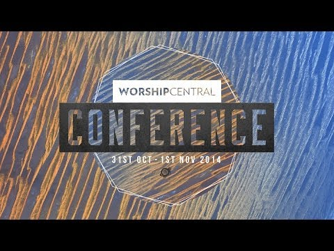 Worship Central Conference 2014