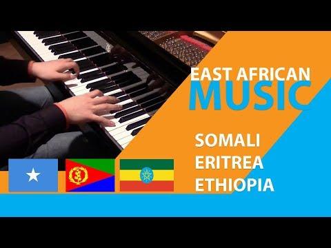 EAST AFRICAN MUSIC      SOMALI,ERITREA,ETHIOPIA 2018
