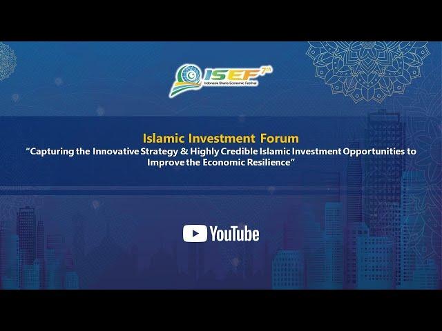 7th ISEF 2020 - Islamic Investment Forum