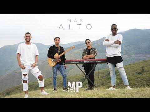 MP Music - Más Alto (Official Video)