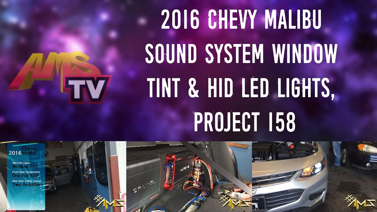 2016 Chevy Malibu Sound System Window Tint & HID LED Lights, Project 158