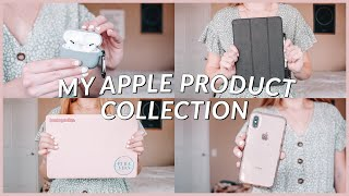 ALL OF MY APPLE PRODUCTS | my apple product collection 2020