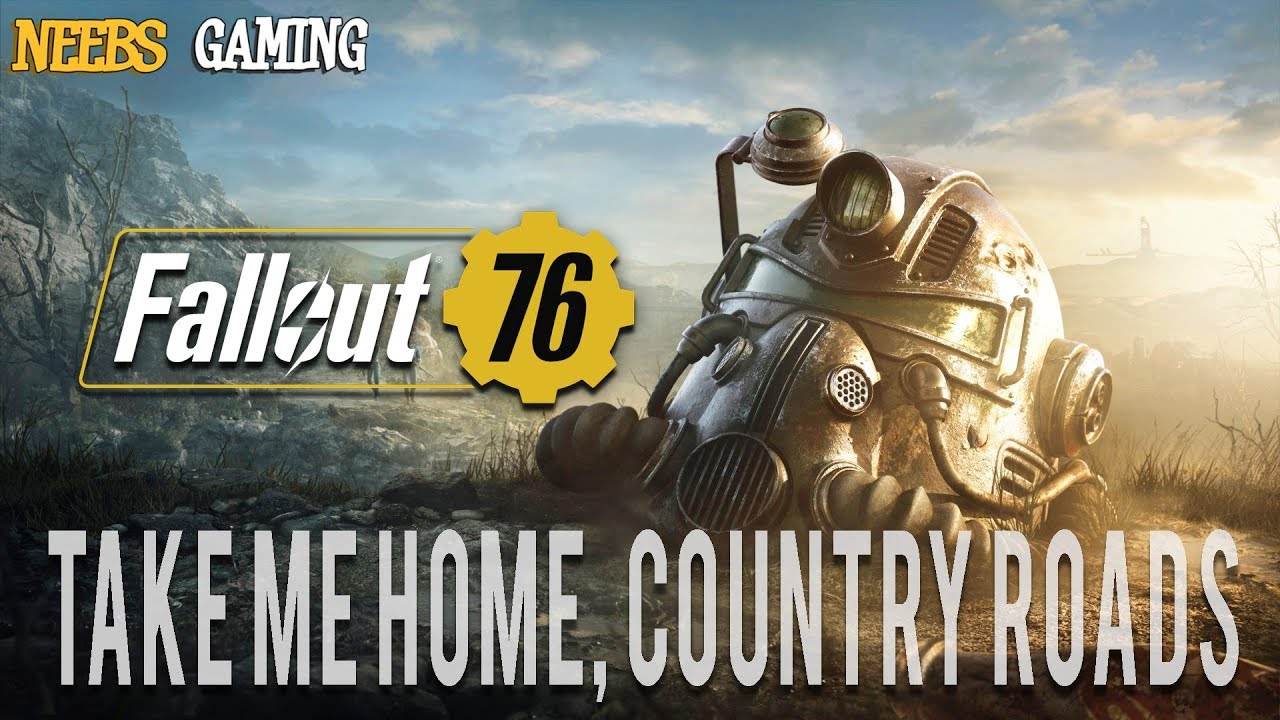 Fallout 76:  Take Me Home, Country Roads
