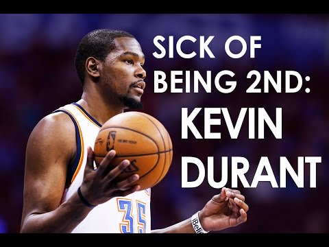 Sick of Being 2nd: Kevin Durant