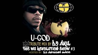 THE WU-REVOLUTION SHOW #3 U-GOD TRIBUTE BY DJ AKIL DJ AKIL OFFICIAL...