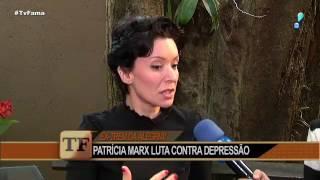 Patrícia Marx revela depressão: