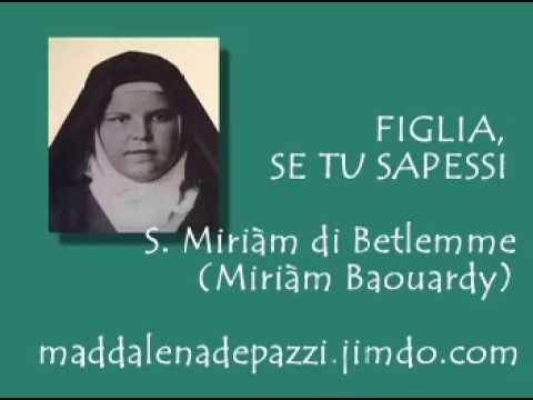 S. Miriàm di Betlemme (Baouardy) - Figlia, se tu sapessi