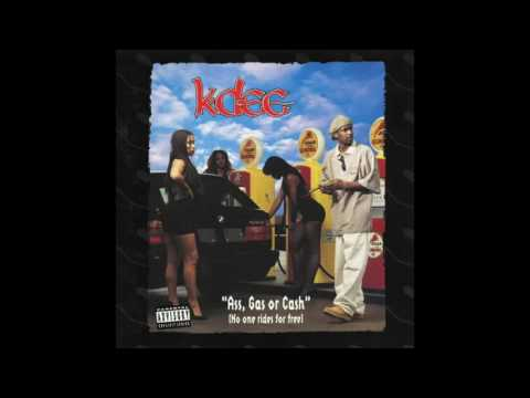 K-DEE - Ass, Gas or Cash [No one rides for free] (full album)