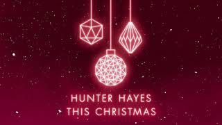 Hunter Hayes 34 This Christmas 34 Official Audio Audio