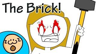 The Brick!