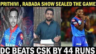 Delhi Beat CSK by 44 Runs| CSK v Dehli Capitals || Dhoni Flops; Shaw, Rabada Star || CSK v DC IPL