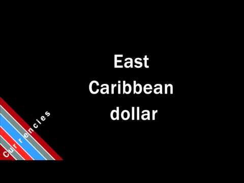 How to Pronounce East Caribbean dollar