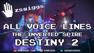 The Inverted Spire - All Voice Lines - Destiny 2 Beta