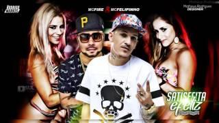 Mc Fire e MC Felipinho - Satisfeita e feliz ( DJ Mart ) Lançamento 2016