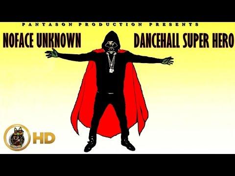Noface Unknown - Dancehall Super Hero - July 2016
