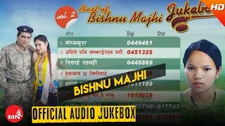 Best Of Bishnu Majhi Jukebox Vol 2 | Trisana Music | Baburam Bohara