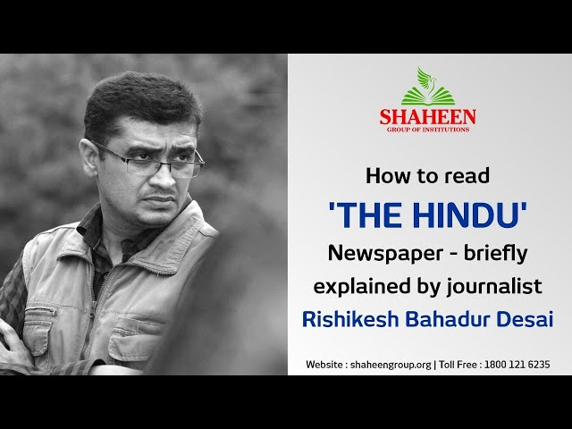 How to read 'THE HINDU' - by Rishikesh Bahadur Desai organized by Shaheen Group of Institutions