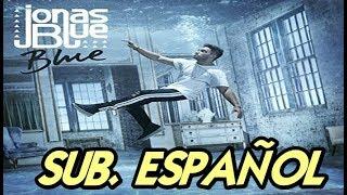 Jonas Blue - Wherever You Go sub. español (ft Jessie Reyez & Juan Magán) mp3