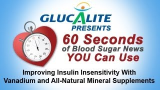 Improving Insulin Insensitivity With Vanadium and All-Natural Mineral Supplements