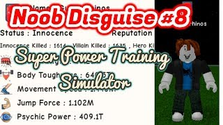 Roblox: NOOB DISGUISE TROLLING #8 *NOT ALOT OF GOOD THINGS HAPPEN* | SUPER POWER TRAINING SIMULATOR