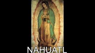 LA GUADALUPANA EN NÁHUATL