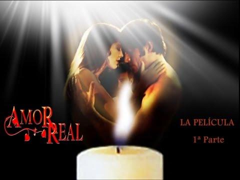 Amor Real Película - 1ª Parte