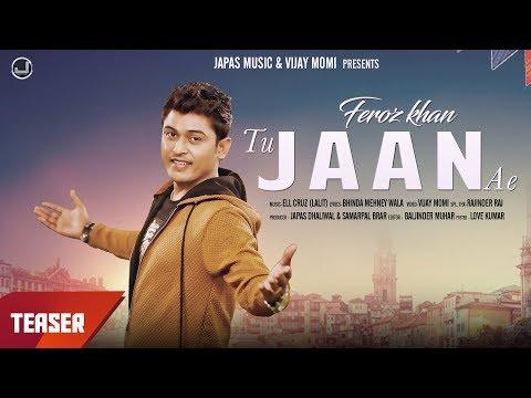 Teaser | Feroz Khan New Song 2017 | Jaan | Japas Music | New Punjabi Songs 2017