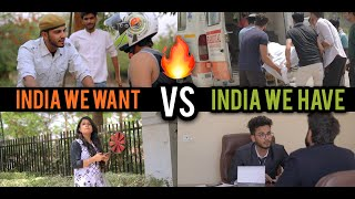 INDIA WE WANT VS INDIA WE HAVE | Elvish Yadav |