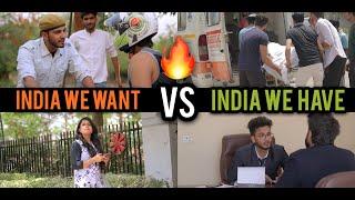 INDIA WE WANT VS INDIA WE HAVE - | Elvish Yadav |