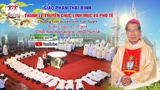 [Trực Tiếp] Thánh Lễ Truyền Chức Linh Mục và Phó Tế (07/12/2019) Tại Giáo Phận Thái Bình (Tiếp sóng)