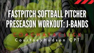 fastpitch softball pitcher pre season workout using j bands