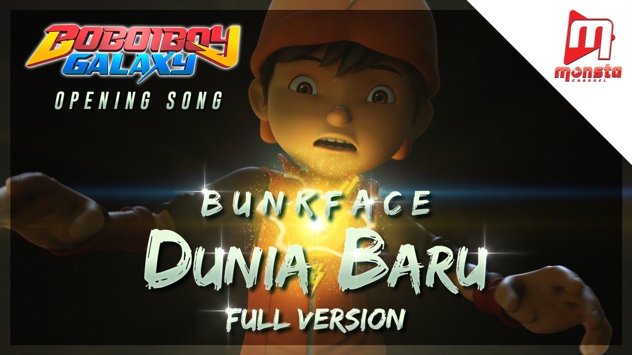 Boboiboy Galaxy Opening Song Dunia Baru By Bunkface Full Version With Sing Along