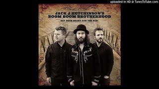 Jack J Hutchinson's Boom Boom Brotherhood - Look in the Mirror