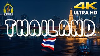 Thailand 4K - Places to visit in Thailand - 4K UltraHD with relaxing music - Softunes
