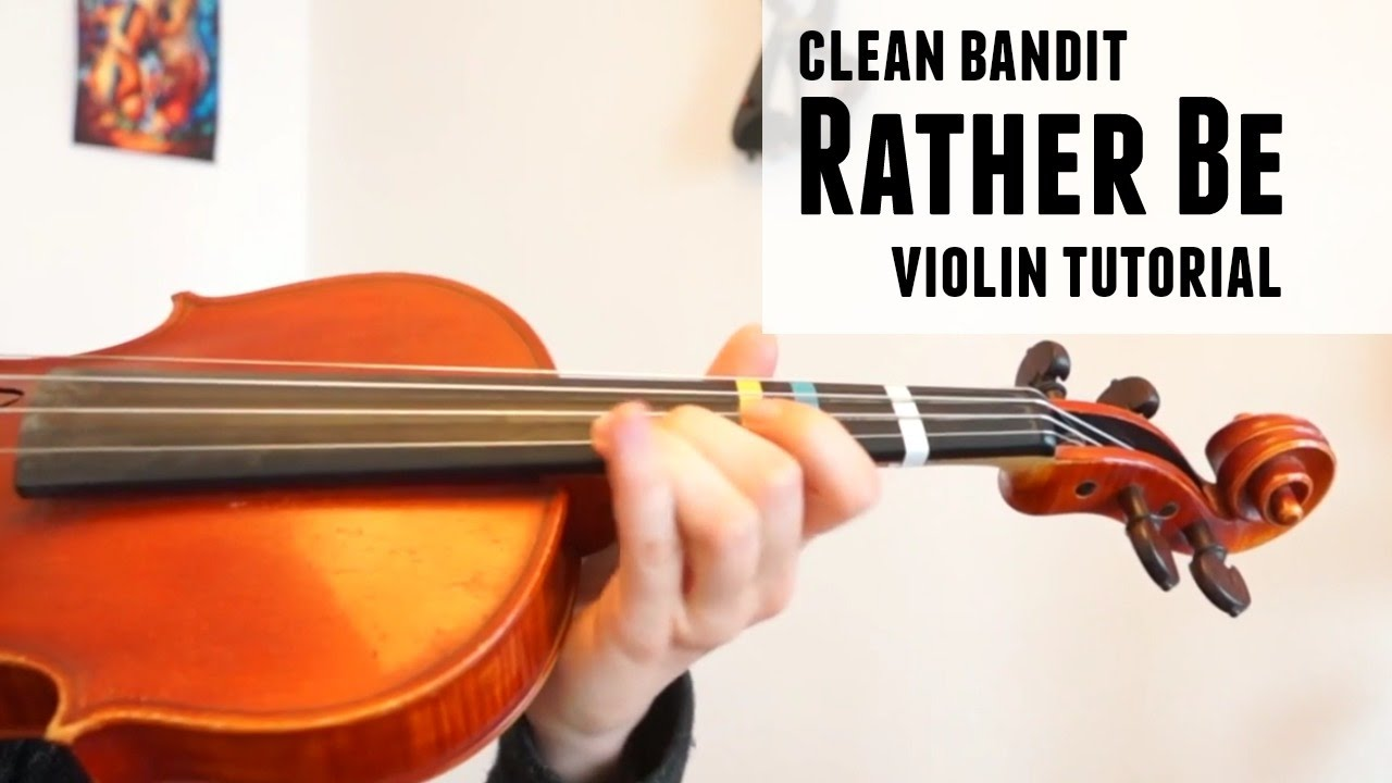 Rather Be - Clean Bandit (how to play) | Violin tutoria ...