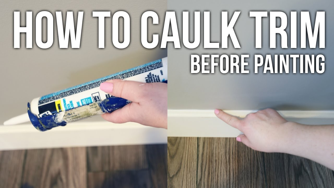 Best Caulk For Trim Tip Tuesday How To Caulk Trim Before Painting Youtube