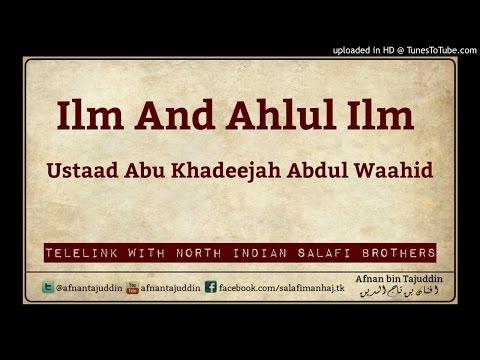 Ilm And Ahlul Ilm - Abu Khadeejah Abdul Waahid (Telelink with Aligarh Brothers)