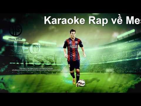 [Karaoke] Rap về Messi (New Version) - Yi Sung Nguyễn