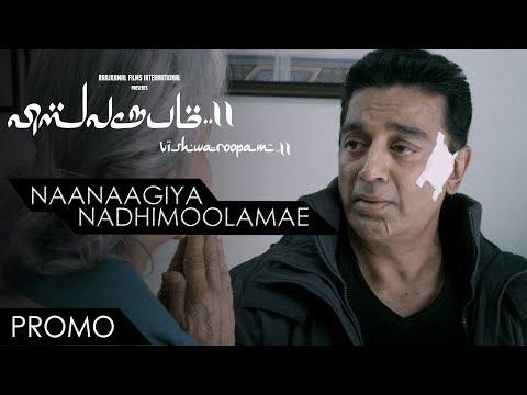 Naanaagiya Nadhimoolamae Promo | Vishwaroopam 2 Tamil | Kamal Haasan | Ghibran