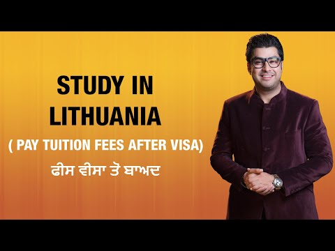 Study in Lithuania ( Pay Tuition Fees After Visa) ਫੀਸ ਵੀਸਾ ਤੋਂ ਬਾਅਦ