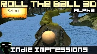 Indie Impressions - Roll The Ball 3d (alpha)