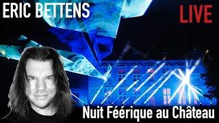Eric Bettens Nuit féérique au Château de Trazegnies - FLY