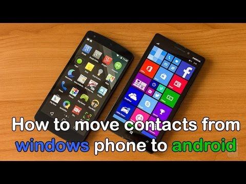 How to copy /transfer contacts from windows phone to android device easily